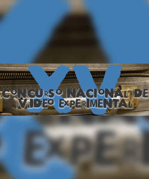 Convocatoria – XV Concurso Nacional de Video Experimental