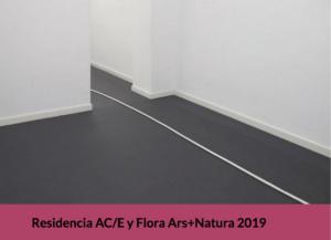 Residencia AC/E y Flora Ars+Natura 2019