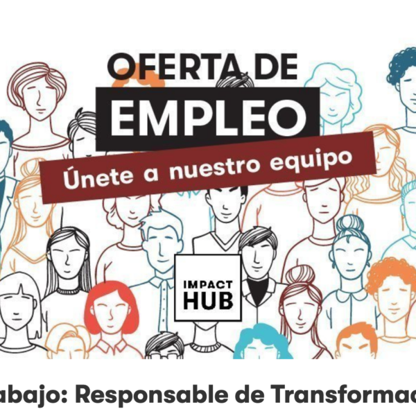 Responsable de Transformación Digital en Impact Hub Madrid
