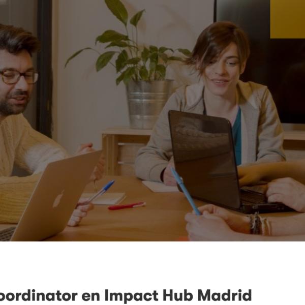 Impact Hub Madrid busca Host Coordinator