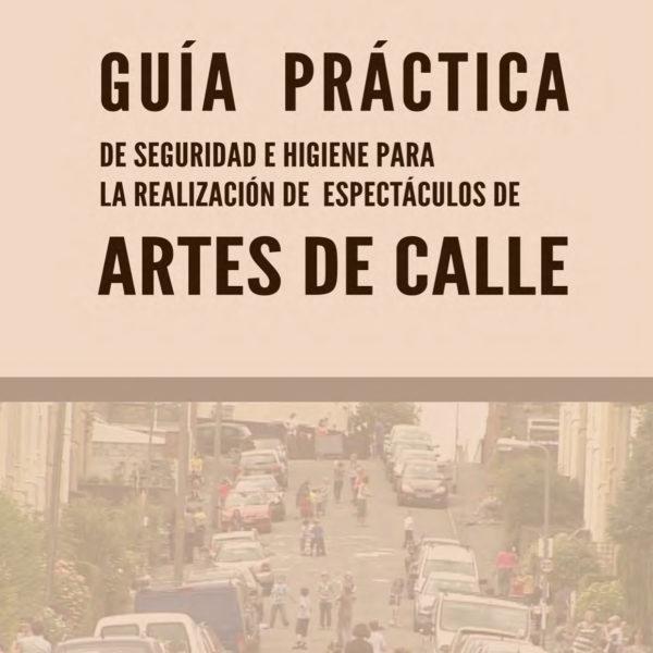 Guía práctica de seguridad e higiene para la realización de espectáculos de artes de calle