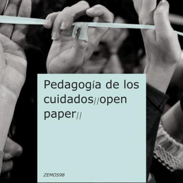 Pedagogía de los cuidados Open Paper – Zemos 98