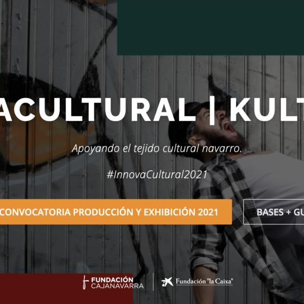 Convocatoria #InnovaCultural2021 de apoyo al tejido cultural navarro